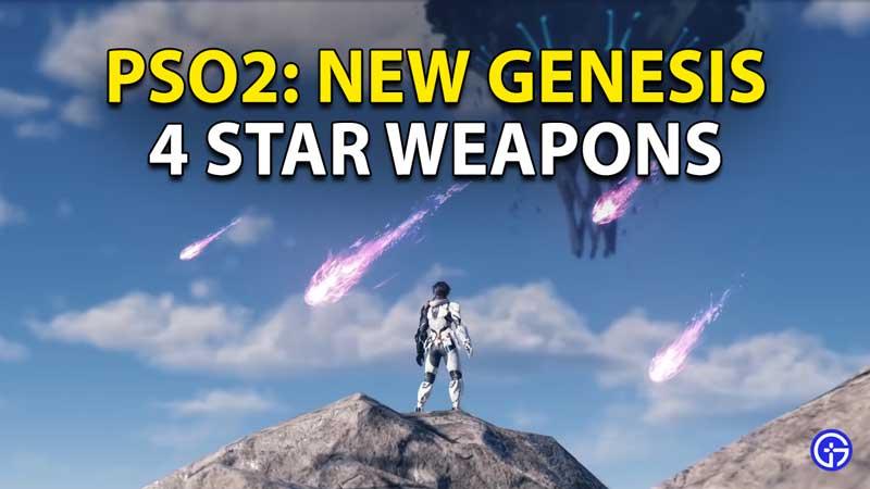 Phantasy Star Online 2: New Genesis 4 Star Weapons