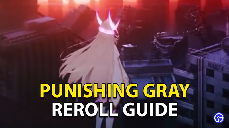 Punishing Gray Raven Reroll Guide