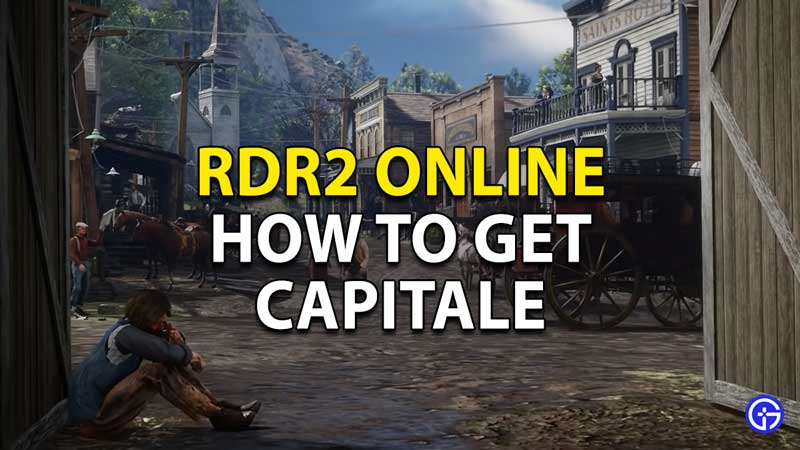 Red Dead Redemption 2 Online: How To Get Capitale