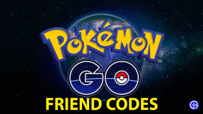 Pokémon Go Friend Codes