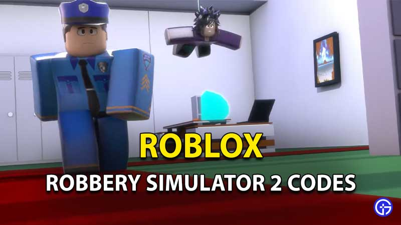 Robbery Simulator 2 Codes Roblox