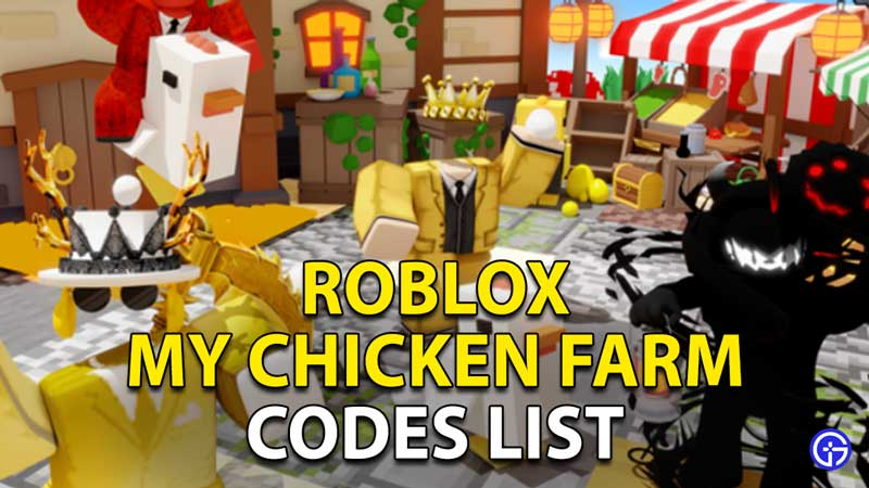 My Chicken Farm Codes Roblox