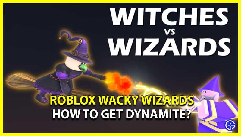 roblox wacky wizards how to get dynamite