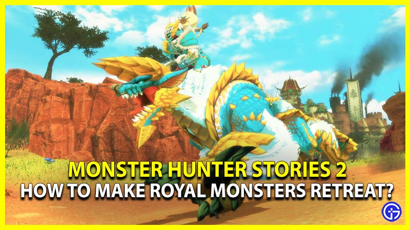 royal monsters retreat monster hunter stories 2