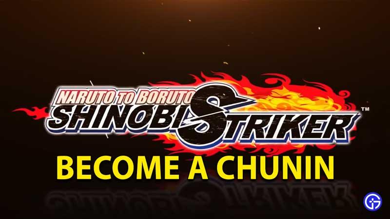 Shinobi Striker: How To Become A Chunin