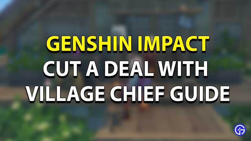 Genshin Impact Cut Deal with Village Chief