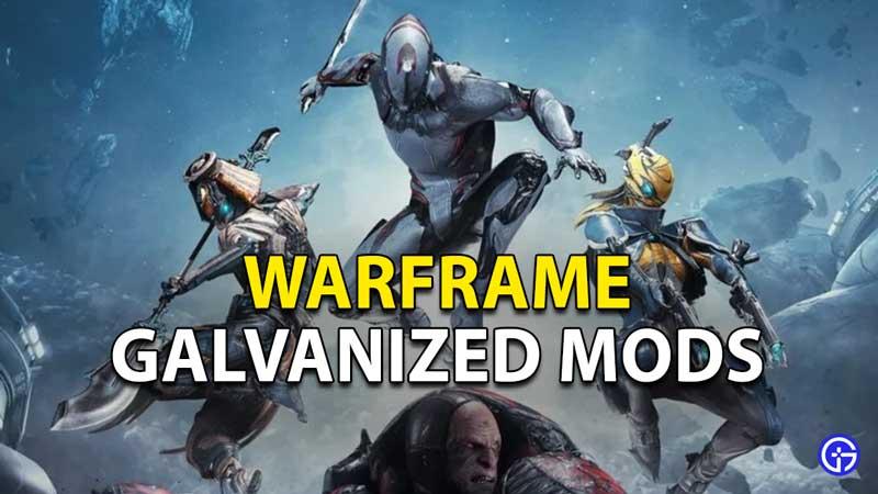Warframe Galvanized Mods