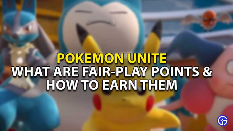what are fair play points how to earn them pokemon unite