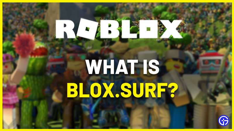 what is Blox.Surf roblox and is it real or fake