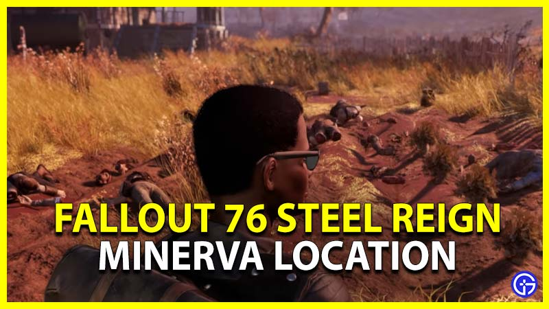 where is fallout 76 minerva new vendor location in steel reign