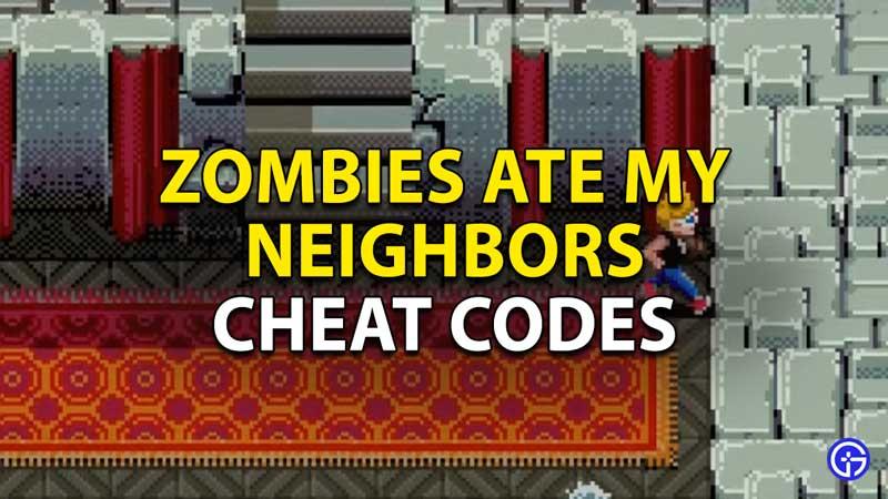 zombies ate my neighbors cheat codes