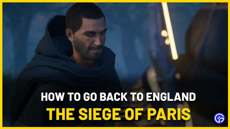 How to Go Back to England in AC Valhalla Siege Of Paris