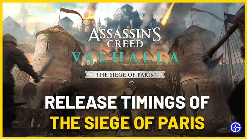 ac valhalla siege of paris unlock and launch times