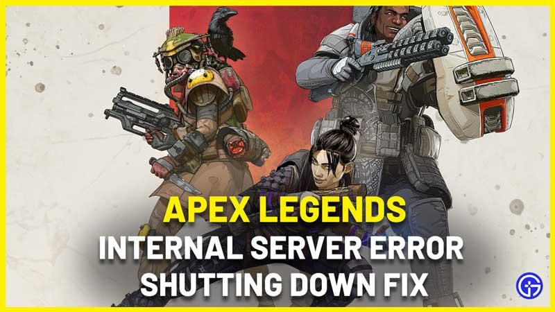 Apex Legends Internal Server Error Shutting Down Fix