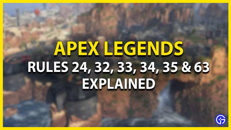 Apex Legends Rules 24, 32, 33, 34, 35, 63