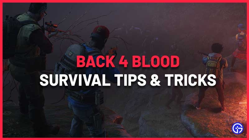 back 4 blood beginners guide tips and tricks