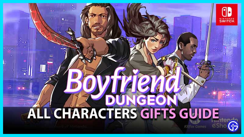 Boyfriend Dungeon Characters Gifts Guide