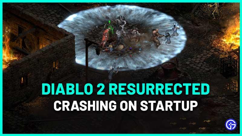 Diablo 2 Resurrected Crashing Fix