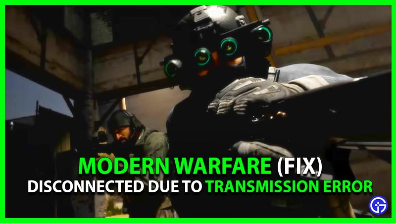 fix Modern Warfare Disconnected Due to Transmission Error Status Vigorous in Warzone Xbox, PC, PlayStation