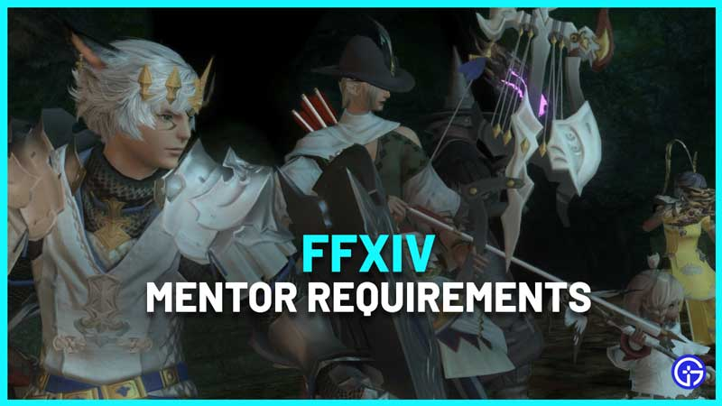 FFXIV Mentor Requirements