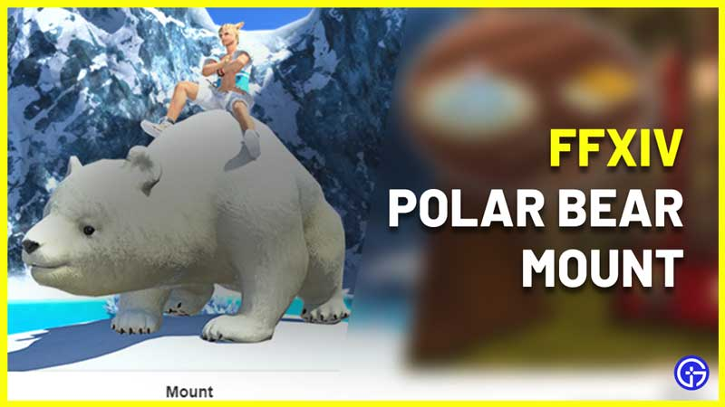 How To Get Polar Bear Mount In FFXIV