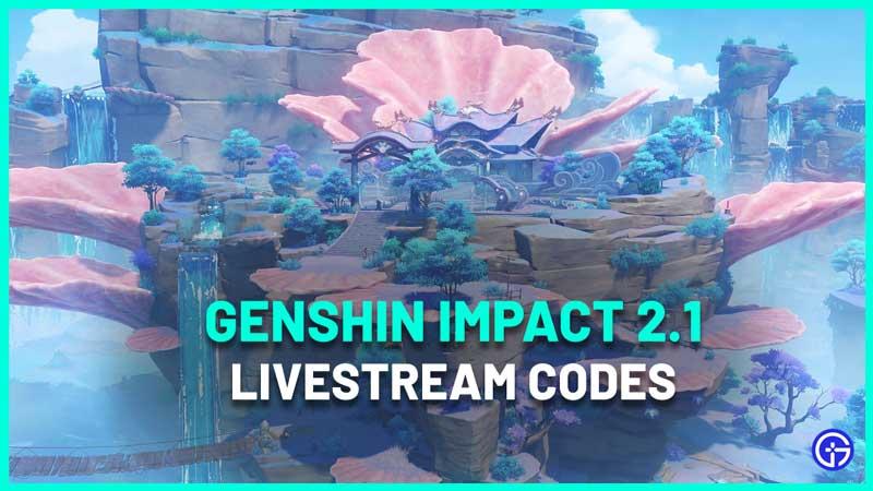 Genshin Impact 2.1 Livestream Codes & How To Redeem