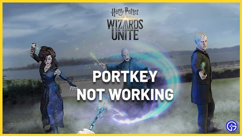 Harry Potter: Wizards Unite Portkeys Not Working