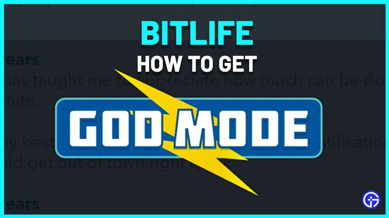 how to get god mode in bitlife
