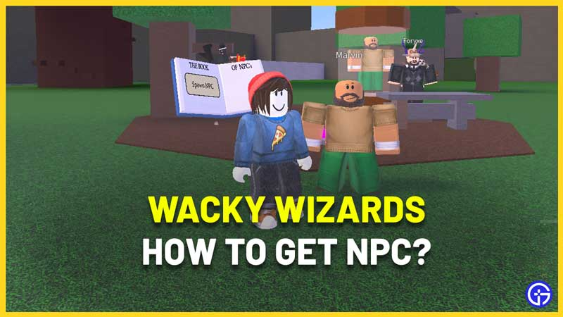 How To Get NPC In Wacky Wizards Roblox