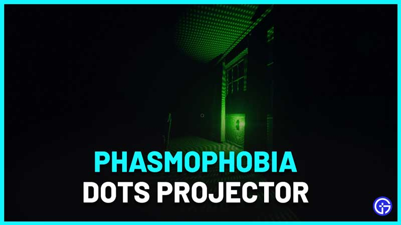 How To Use The DOTS Projector In Phasmophobia