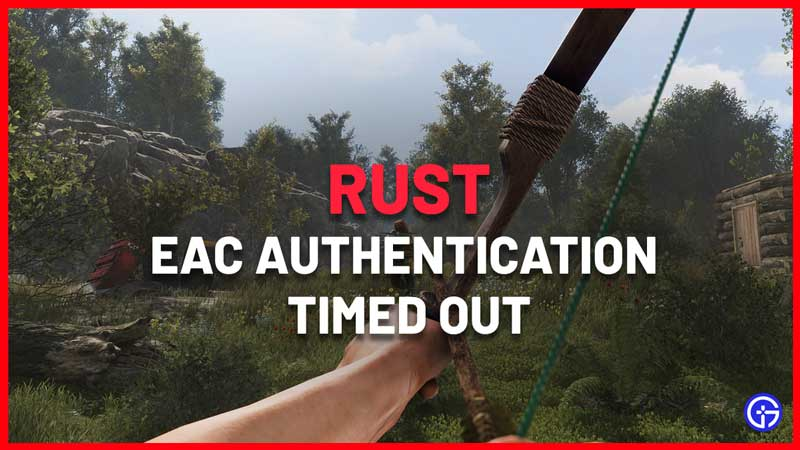how to fix EAC Authentication Timed Out Rust