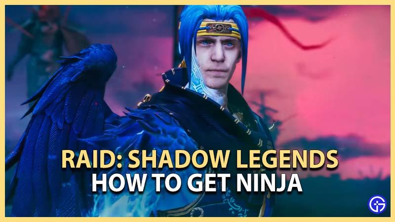 How to Get Ninja in Raid Shadow Legends