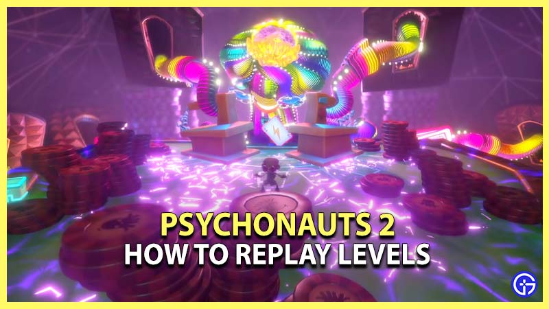How to Return to Minds, Brains, and Replay Levels in Psychonauts 2