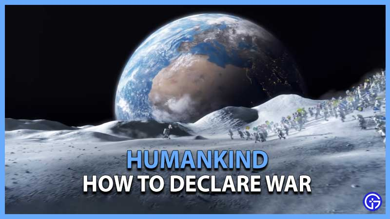 Humankind How To Declare War