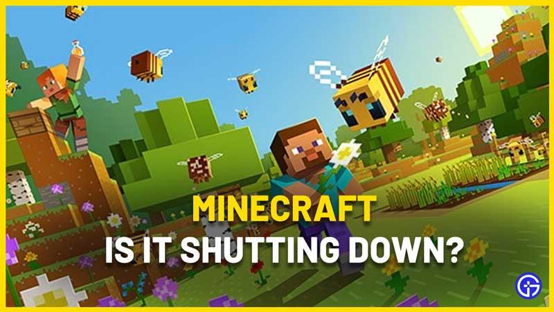 Is Minecraft getting Shut Down