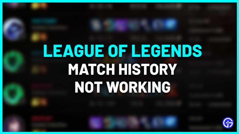 league of legends match history not working