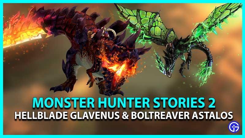Monster Hunter Stories 2 Hellblade Glavenus & Boltreaver Astalos Eggs
