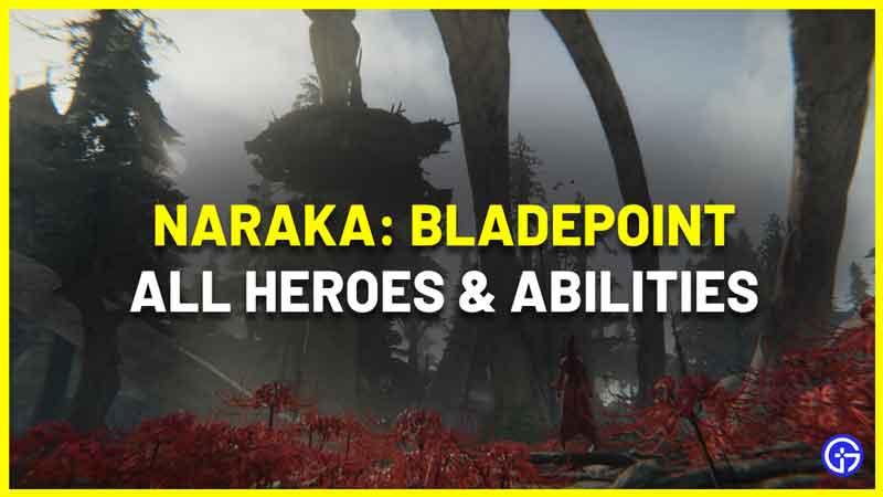 Naraka Bladepoint Characters heroes abilities