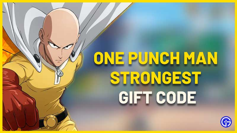 One Punch Man Strongest Gift Code