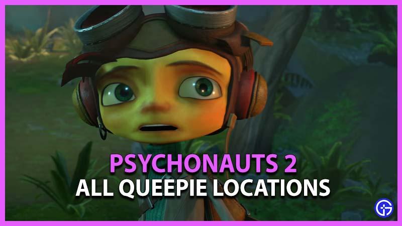 Psychonauts 2 Queepie Locations