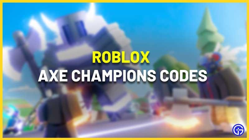 Roblox Axe Champions Codes List