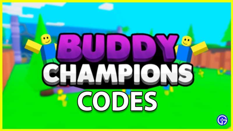 Roblox Buddy Champions Codes