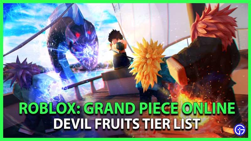 Roblox Grand Piece Online Devil Fruits Tier List