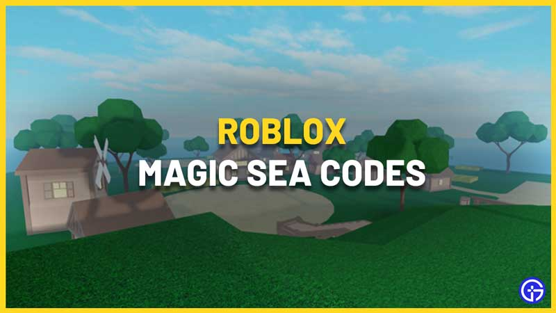 Roblox Magic Sea Codes List