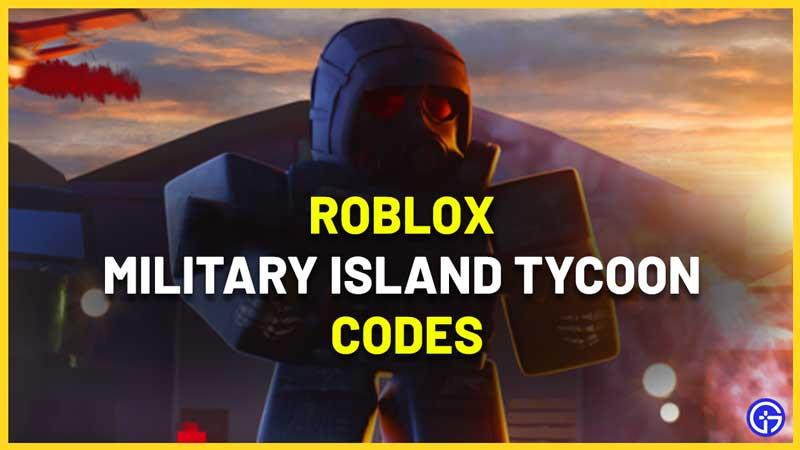 Roblox Military Island Tycoon Codes
