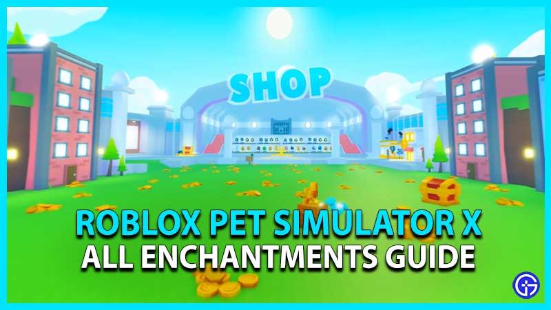 Roblox Pet Simulator X Enchantments