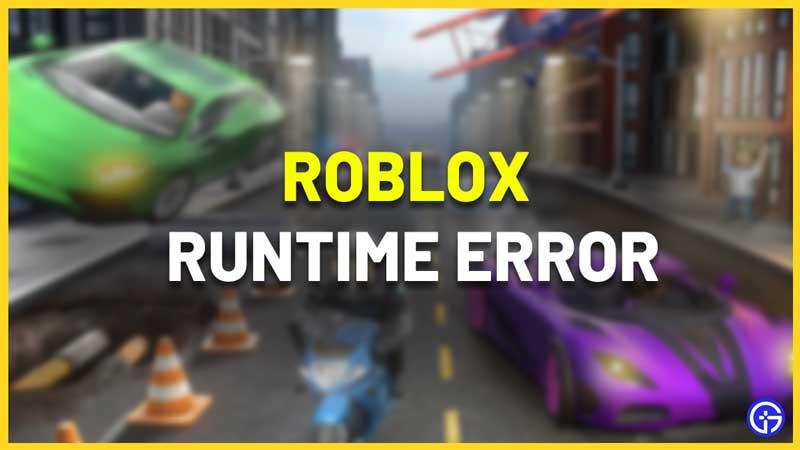 Roblox Runtime Error Fix