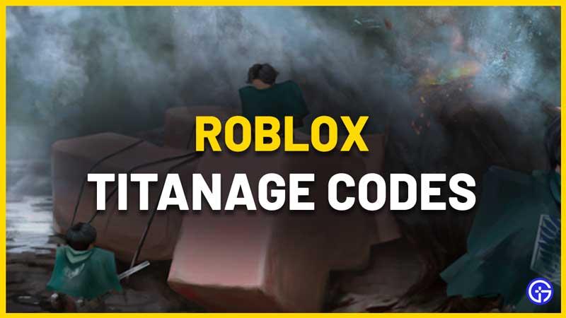 roblox titanage codes