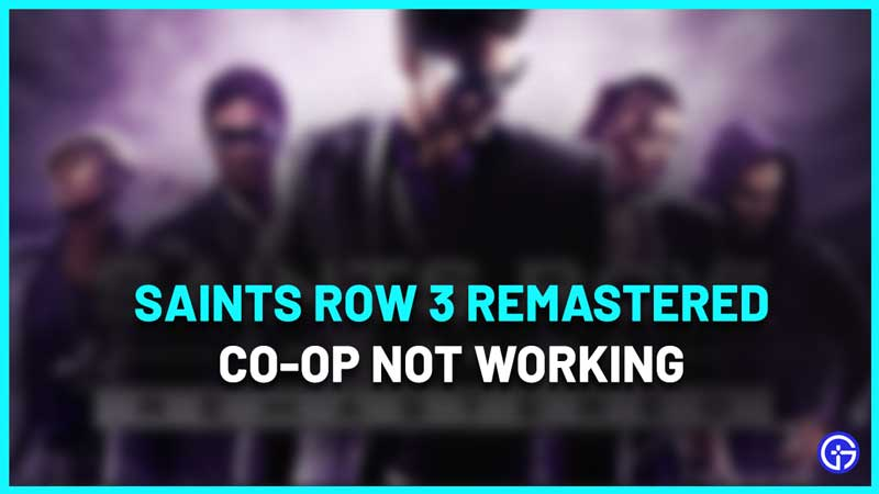 Saints Row 3 Remastered Co-op Not Working