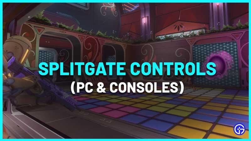 All Splitgate Controls PC consoles